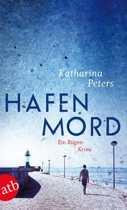 Cover: Katharina Peters, Hafenmord (2012)