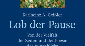 Karlheinz A. Geißler: Das Lob der Pause