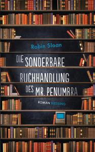 Die sonderbare Buchhandlung des Mr. Penumbra  | Cover: Blessing Verlag