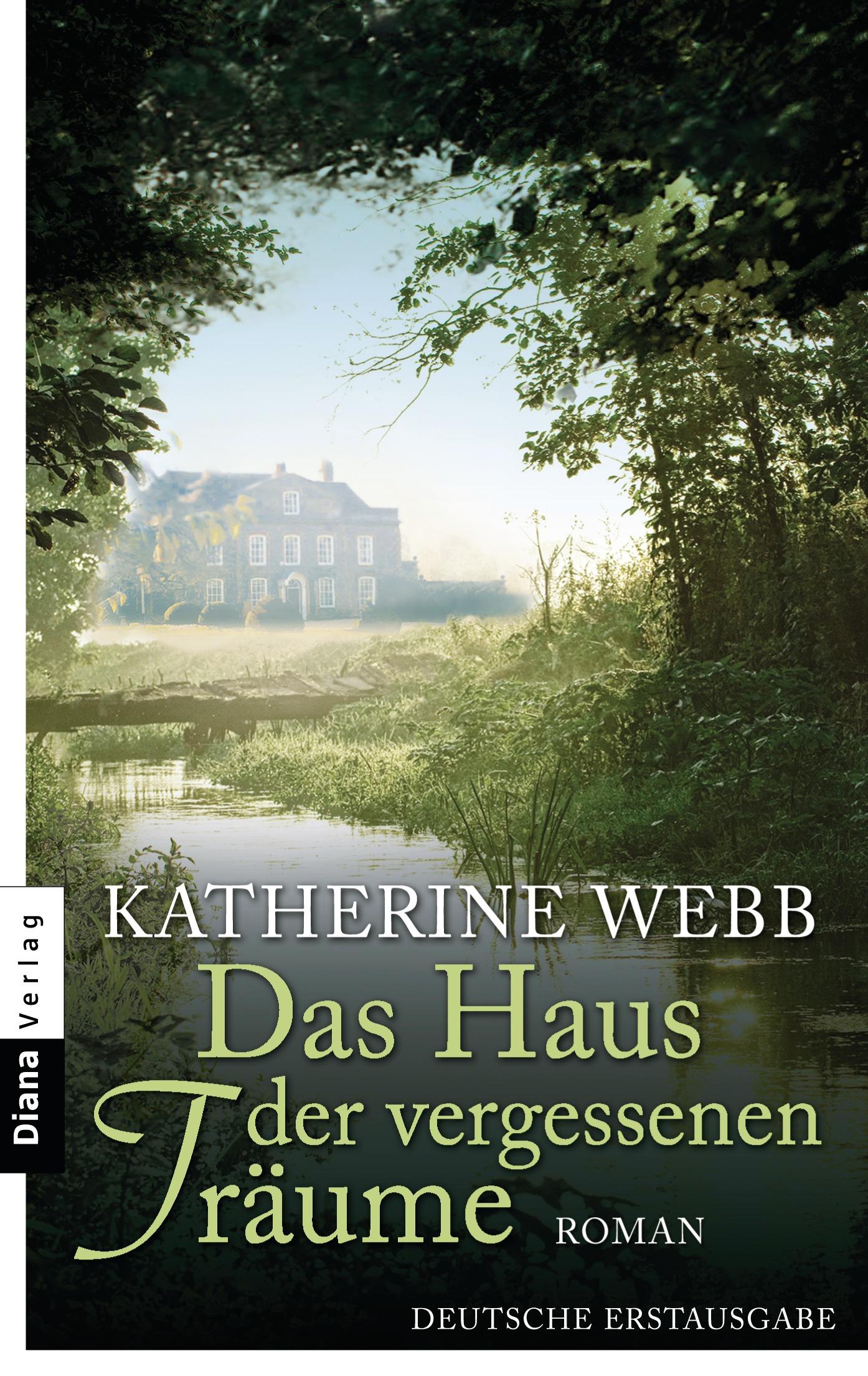 Das Haus der vergessenen Träume von Katherine Webb | Cover: Diana Verlag