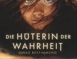 """Cover: """"Die Hüterin der Wahrheit: Dinas Bestimmung"""""""
