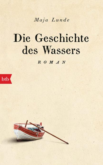"""""""Die Geschichte des Wassers"""" von Maja Lunde erscheint 2018 im btb Verlag"""